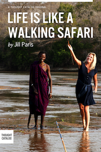 Life is Like a Walking Safari by Jill Paris