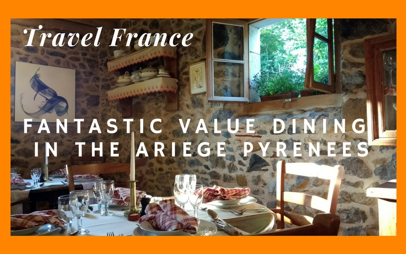 Travel France: Fantastic Value Dining in the Ariege Pyrenees