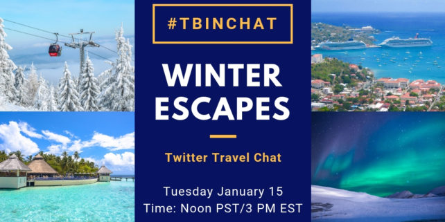 #TBINchat January 15, 2019 - Winter Escapes