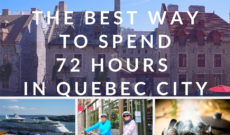 Travel Canada: The Best Way to Spend 72 Hours in Quebec City
